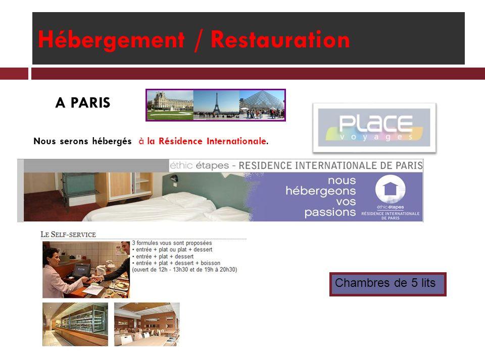Hébergement / Restauration A PARIS Nous serons hébergés à la Résidence Internationale. Chambres de 5 lits