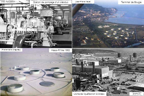 Terminal de Bougie (Jean-Pierre Meyer) Station de pompage dun oléoduc (Alex Aboudaram) Hassi-RMel 1962 (Pierre-Marie Chagneau) Usine de liquéfaction à Arzew (SNPA(A))