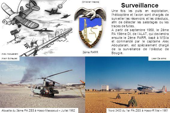Surveillance Une fois les puits en exploitation, l'hélicoptère et l'avion sont chargés de surveiller les réservoirs et les oléoducs, afin de détecter
