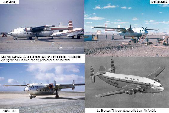 (Jean Delmas) (Gabriel Pons) (Claude Loustau) Le Breguet 761, prototype, utilisé par Air Algérie Les Nord 2502B, avec des réacteurs en bouts dailes, u