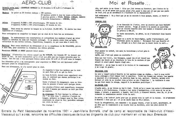 Extraits du Petit Messaoudien de novembre 1961 – Jean-Marie Bonnafé, chef de camp et responsable de lAéro-club dHassi- Messaoud quil a créé, rencontre les difficultés classiques de tous les dirigeants de club pour maintenir en vol les deux Emeraude