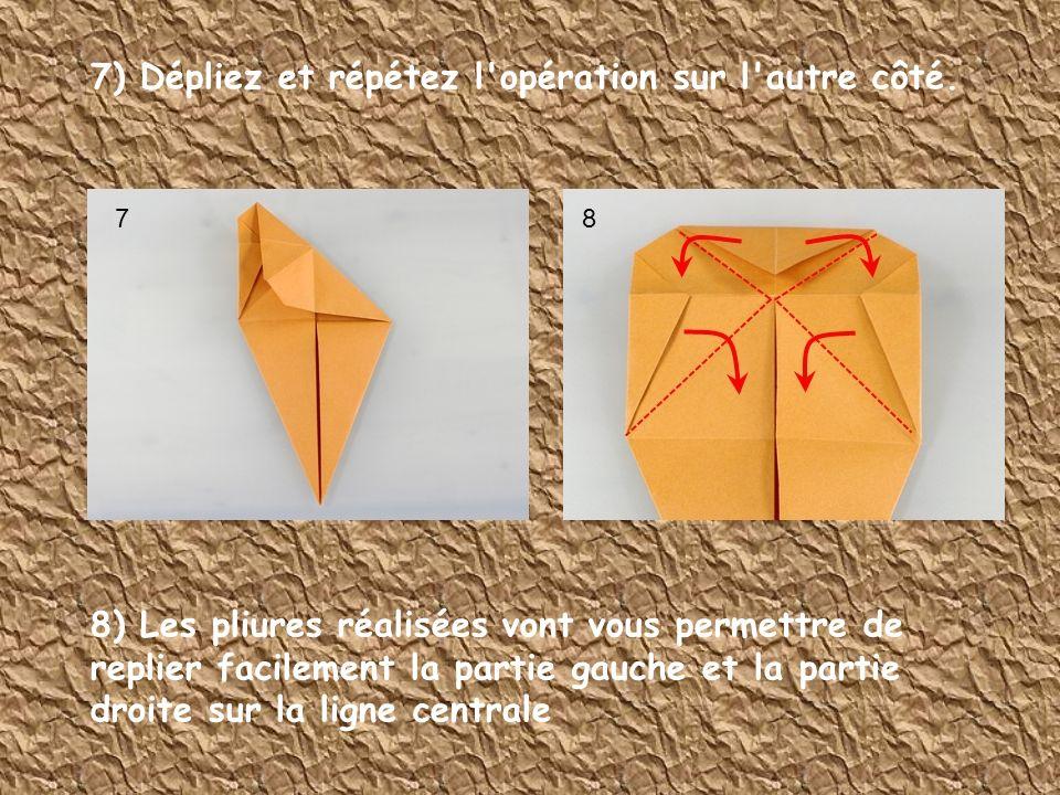 7) Dépliez et répétez l'opération sur l'autre côté. 8) Les pliures réalisées vont vous permettre de replier facilement la partie gauche et la partie d