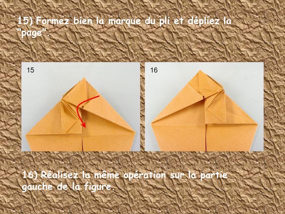 15) Formez bien la marque du pli et dépliez la