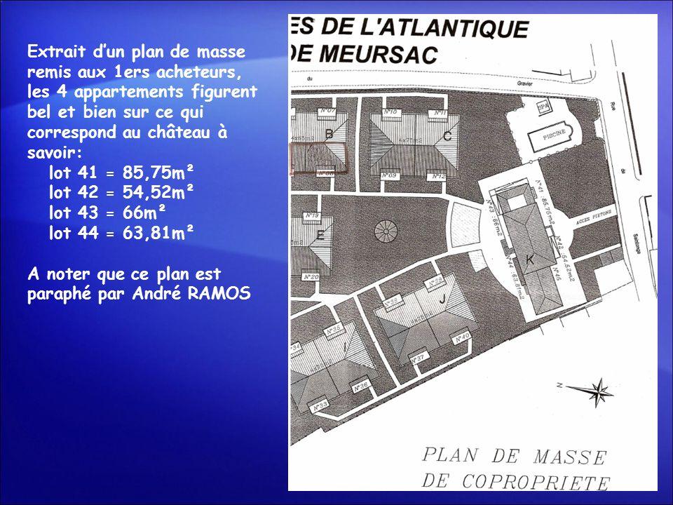Extrait dun plan de masse remis aux 1ers acheteurs, les 4 appartements figurent bel et bien sur ce qui correspond au château à savoir: lot 41 = 85,75m