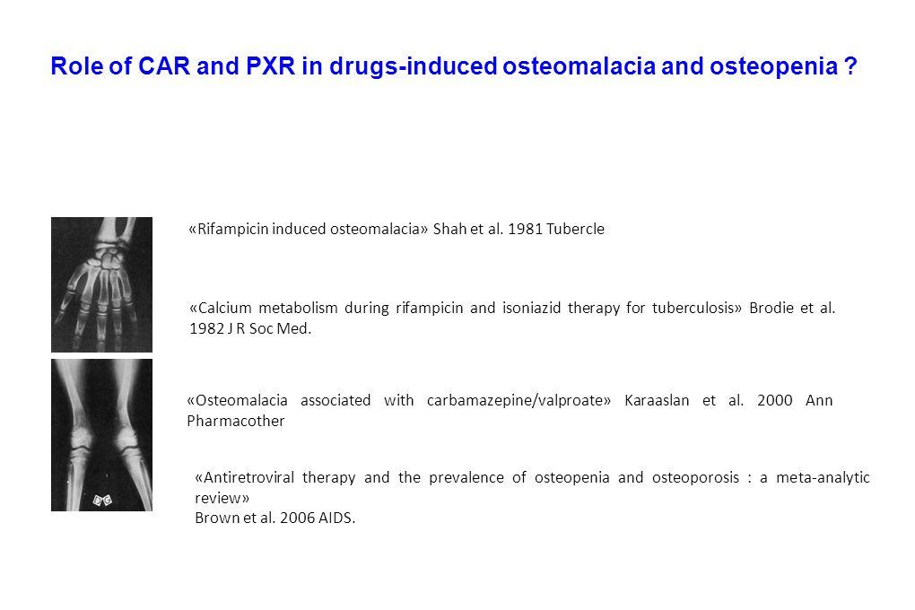 «Osteomalacia associated with carbamazepine/valproate» Karaaslan et al. 2000 Ann Pharmacother «Rifampicin induced osteomalacia» Shah et al. 1981 Tuber