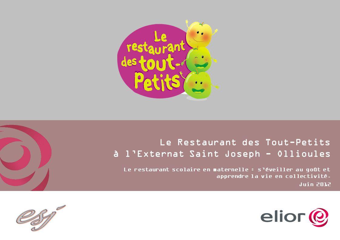 Restauration Enseignement Le Restaurant des Tout-Petits à lExternat Saint Joseph - Ollioules Le restaurant scolaire en maternelle : séveiller au goût et apprendre la vie en collectivité.