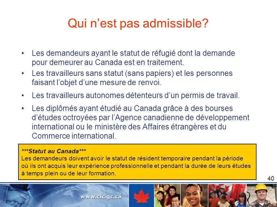 40 Les demandeurs ayant le statut de réfugié dont la demande pour demeurer au Canada est en traitement. Les travailleurs sans statut (sans papiers) et