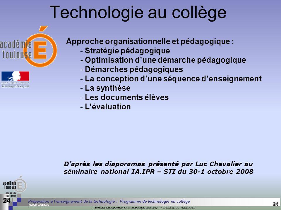 24 Séminaire « Définition de Produits » : méthodologie de définition dune pièce GREC INITIALES Formation enseignement de la technologie/ Juin 2012 – A