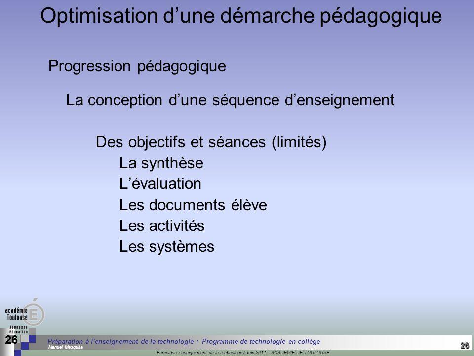 26 Séminaire « Définition de Produits » : méthodologie de définition dune pièce GREC INITIALES Formation enseignement de la technologie/ Juin 2012 – A