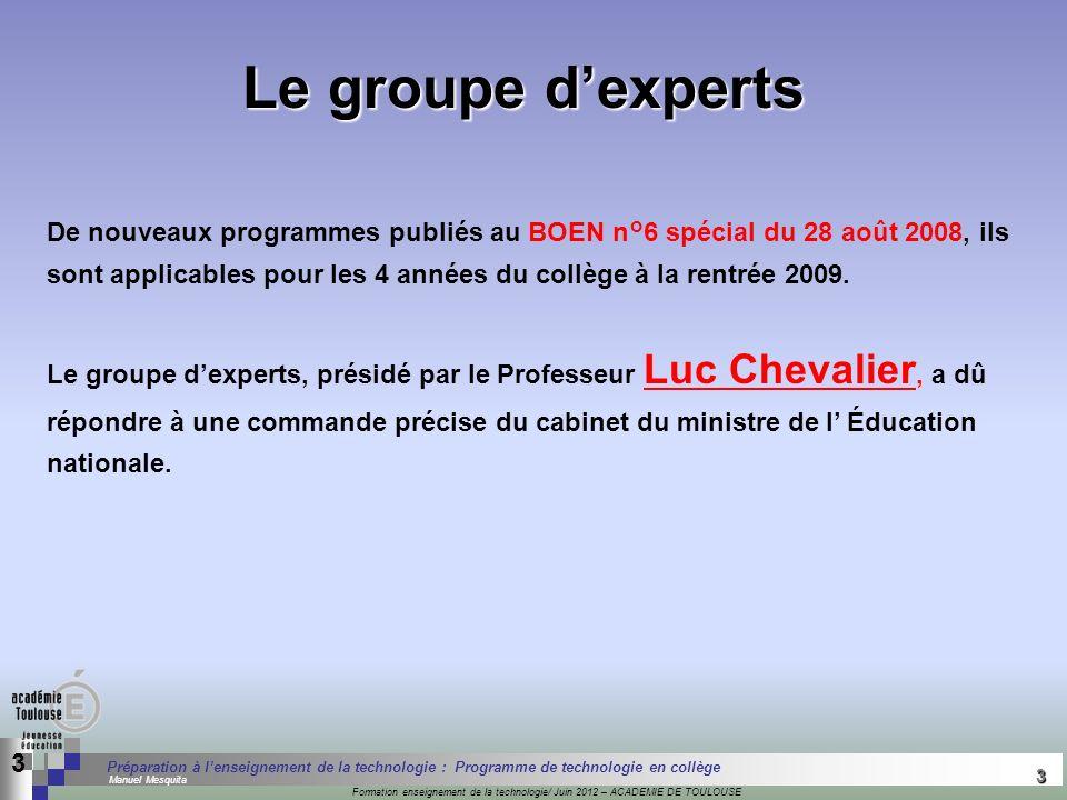 3 Séminaire « Définition de Produits » : méthodologie de définition dune pièce GREC INITIALES Formation enseignement de la technologie/ Juin 2012 – AC
