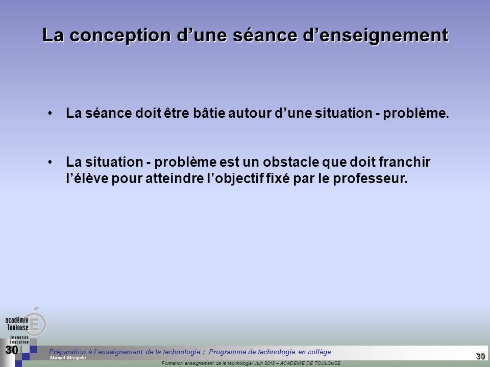 30 Séminaire « Définition de Produits » : méthodologie de définition dune pièce GREC INITIALES Formation enseignement de la technologie/ Juin 2012 – A