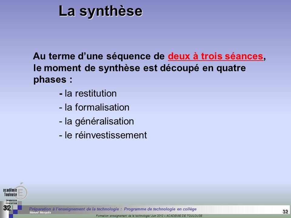 32 Séminaire « Définition de Produits » : méthodologie de définition dune pièce GREC INITIALES Formation enseignement de la technologie/ Juin 2012 – A