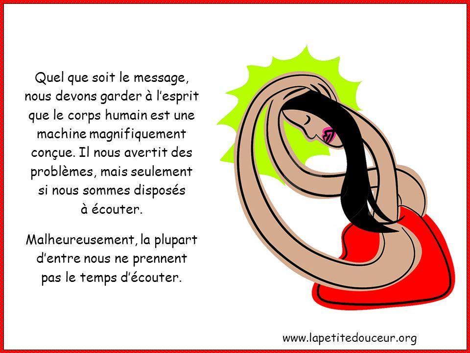 Quel que soit le message, nous devons garder à lesprit que le corps humain est une machine magnifiquement conçue.