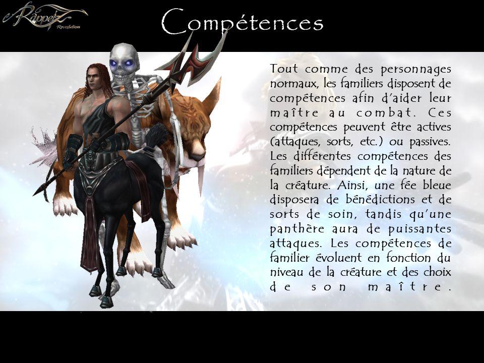 Compétences Tout comme des personnages normaux, les familiers disposent de compétences afin daider leur maître au combat.
