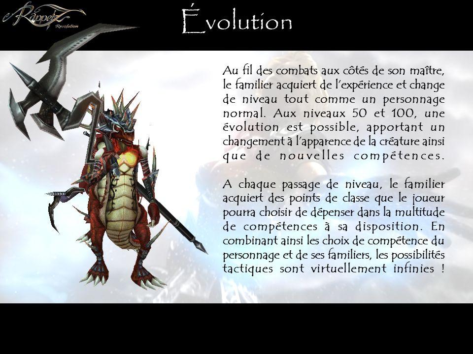 Évolution Au fil des combats aux côtés de son maître, le familier acquiert de lexpérience et change de niveau tout comme un personnage normal.
