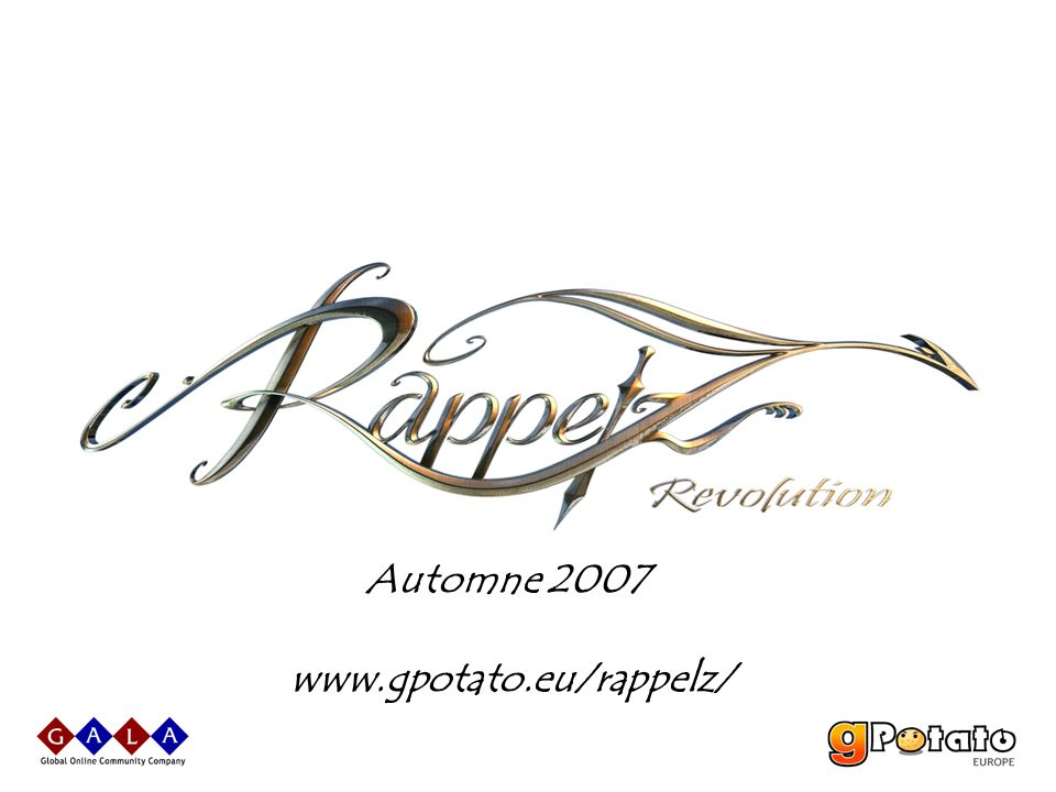 Automne 2007 www.gpotato.eu/rappelz/