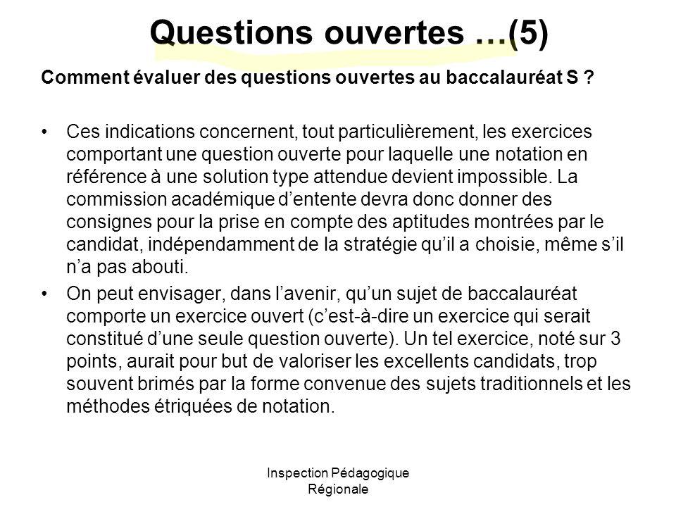 Inspection Pédagogique Régionale Questions ouvertes …(5) Comment évaluer des questions ouvertes au baccalauréat S .
