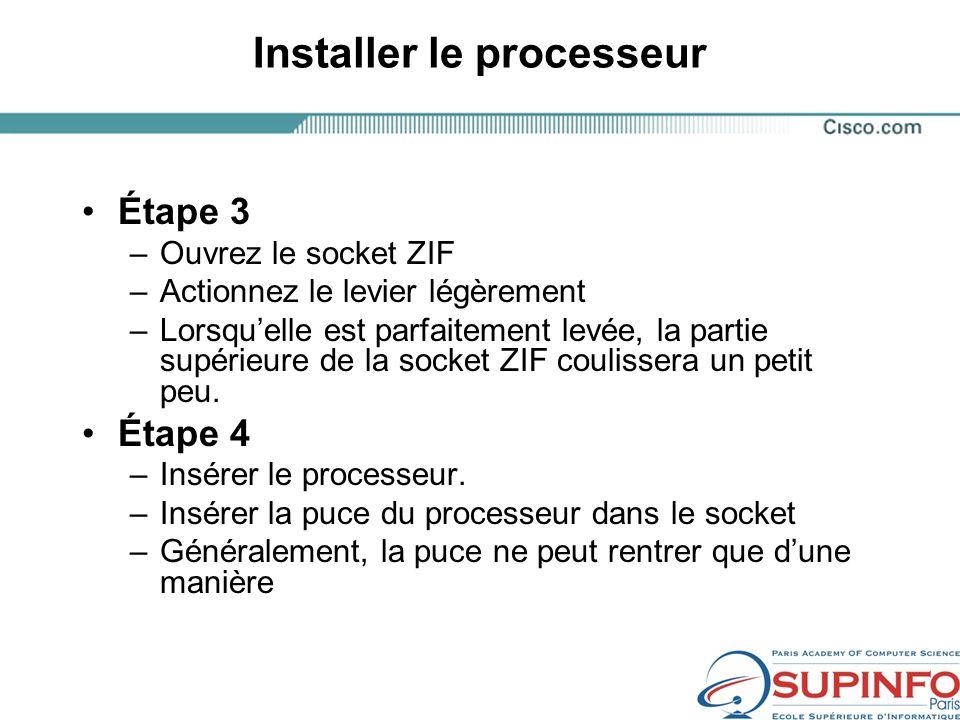 Installer le processeur Étape 3 –Ouvrez le socket ZIF –Actionnez le levier légèrement –Lorsquelle est parfaitement levée, la partie supérieure de la socket ZIF coulissera un petit peu.