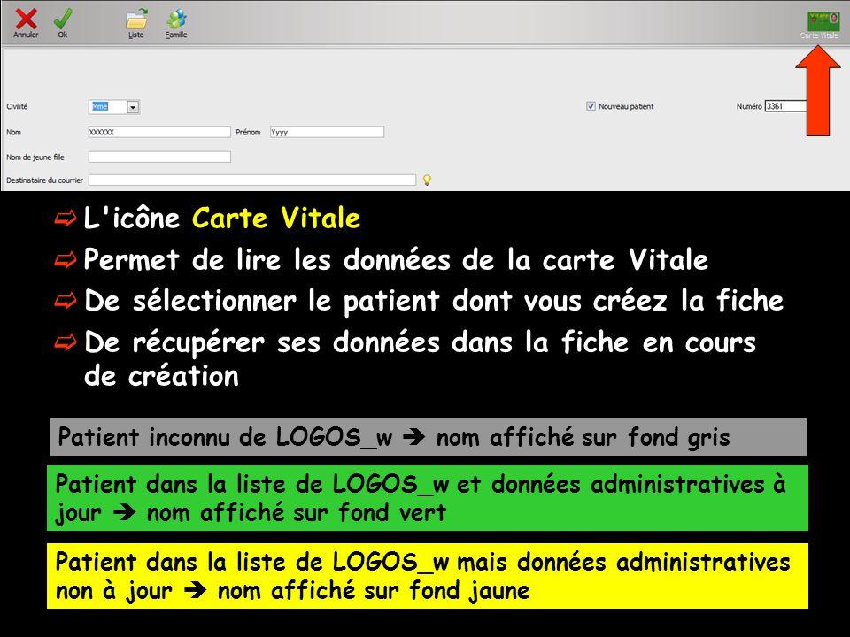 L'icône Carte Vitale Patient inconnu de LOGOS_w nom affiché sur fond gris Permet de lire les données de la carte Vitale De sélectionner le patient don