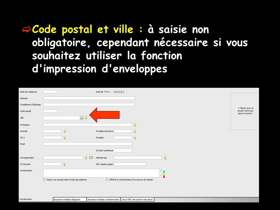 Code postal et ville : à saisie non obligatoire, cependant nécessaire si vous souhaitez utiliser la fonction d'impression d'enveloppes