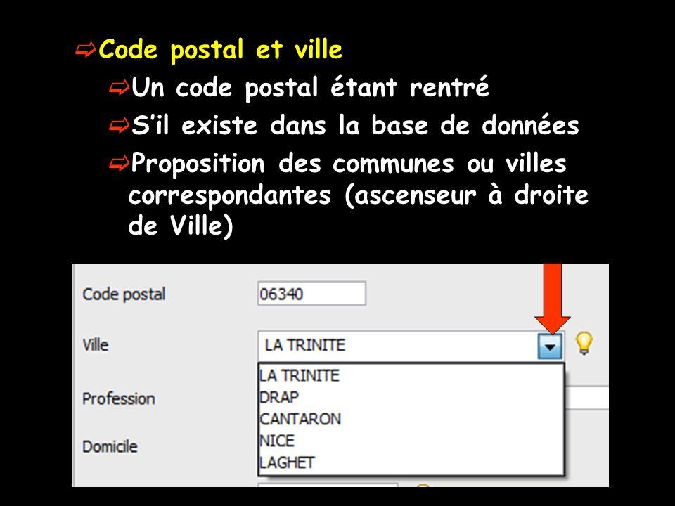 Code postal et ville Un code postal étant rentré Sil existe dans la base de données Proposition des communes ou villes correspondantes (ascenseur à dr