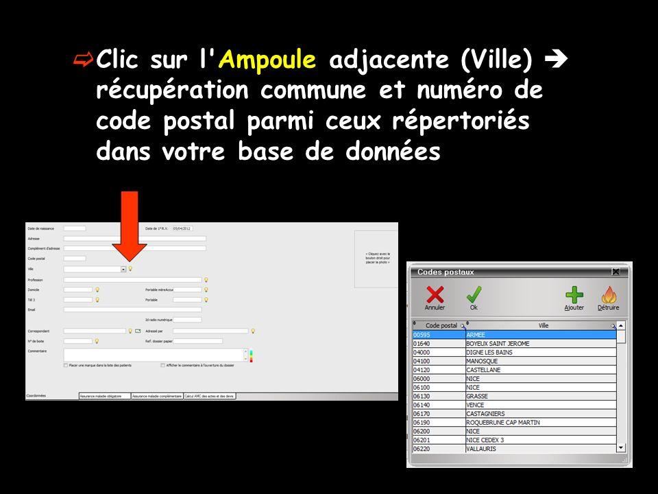 Clic sur l Ampoule adjacente (Ville) récupération commune et numéro de code postal parmi ceux répertoriés dans votre base de données