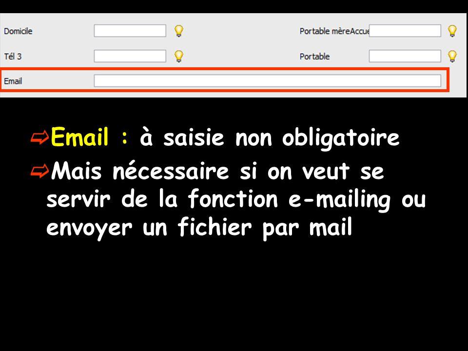 Email : à saisie non obligatoire Mais nécessaire si on veut se servir de la fonction e-mailing ou envoyer un fichier par mail