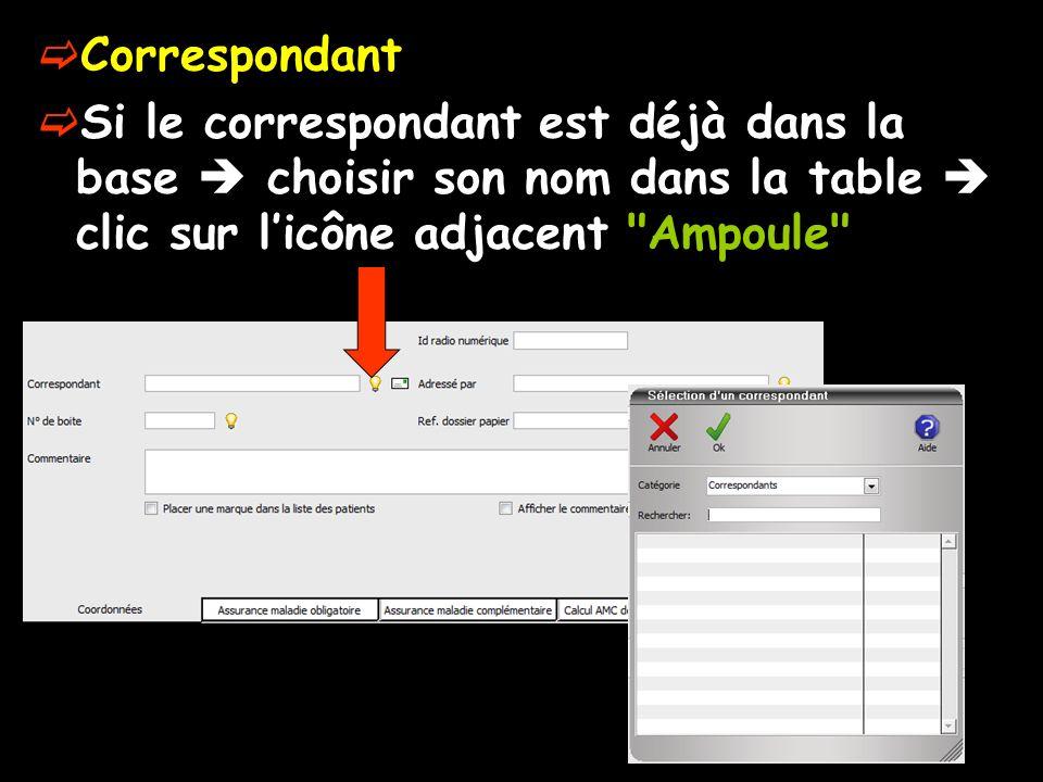 Correspondant Si le correspondant est déjà dans la base choisir son nom dans la table clic sur licône adjacent