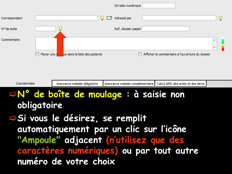 N° de boîte de moulage : à saisie non obligatoire Si vous le désirez, se remplit automatiquement par un clic sur licône