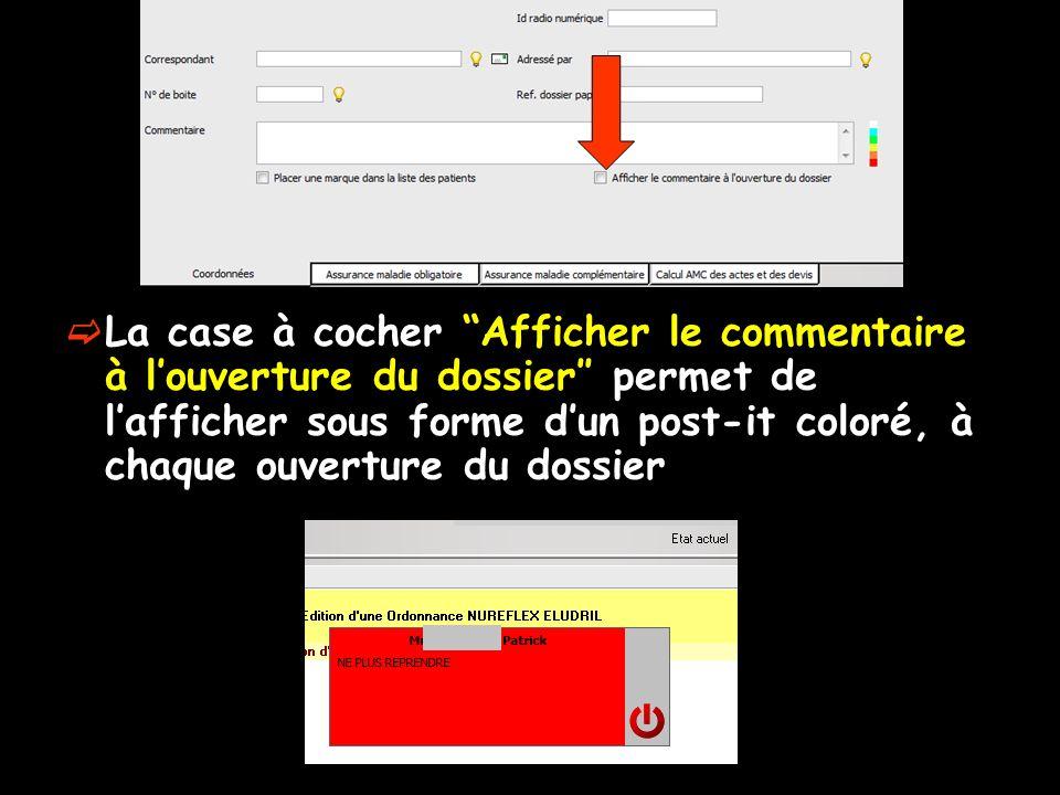 La case à cocher Afficher le commentaire à louverture du dossier permet de lafficher sous forme dun post-it coloré, à chaque ouverture du dossier