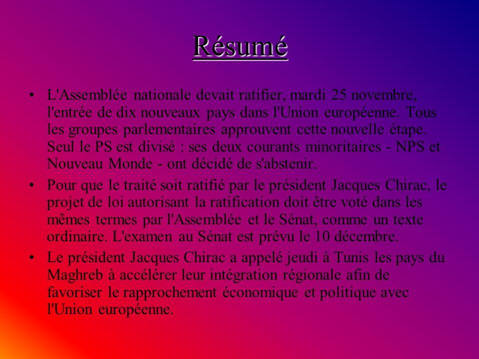 Résumé L Assemblée nationale devait ratifier, mardi 25 novembre, l entrée de dix nouveaux pays dans l Union européenne.