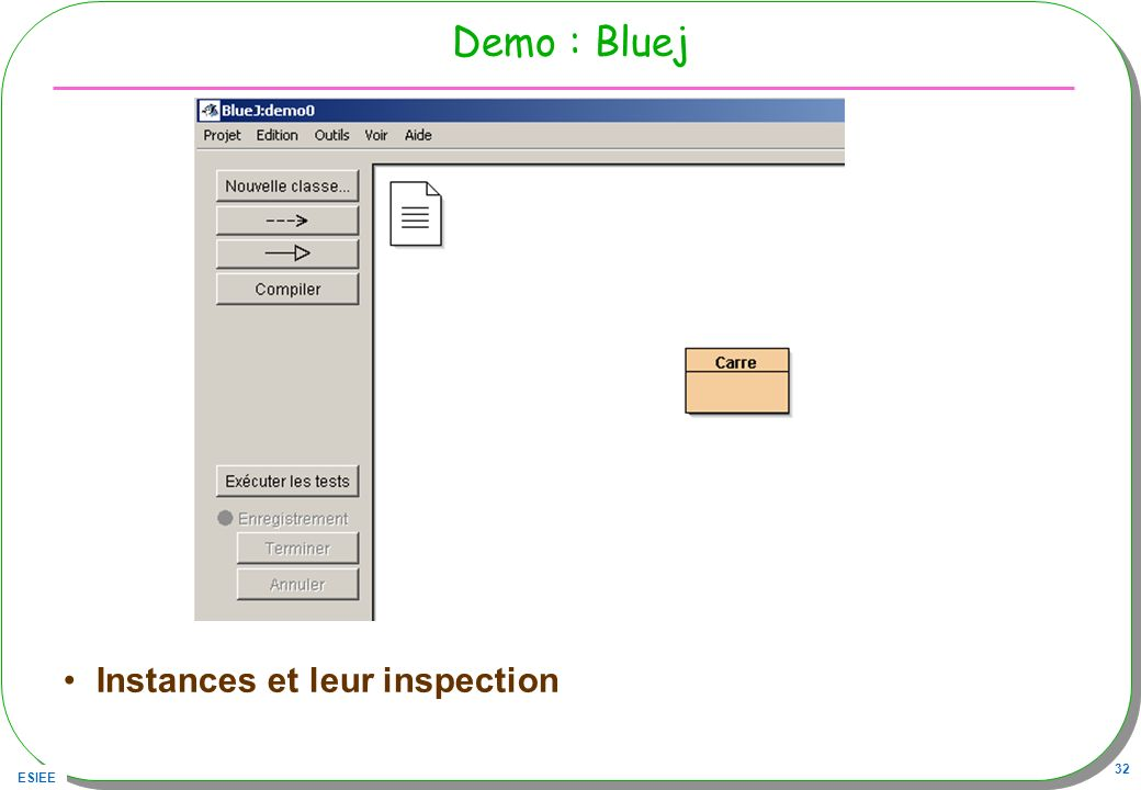 ESIEE 32 Demo : Bluej Instances et leur inspection