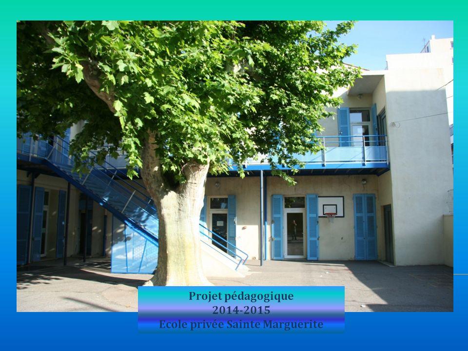 Projet pédagogique 2014-2015 Ecole privée Sainte Marguerite