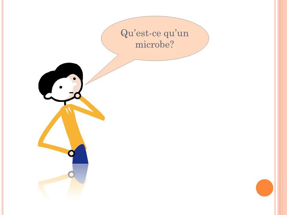 Quest-ce quun microbe?