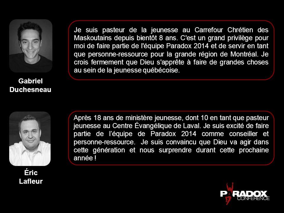 Gabriel Duchesneau Éric Lafleur Je suis pasteur de la jeunesse au Carrefour Chrétien des Maskoutains depuis bientôt 8 ans. C'est un grand privilège po