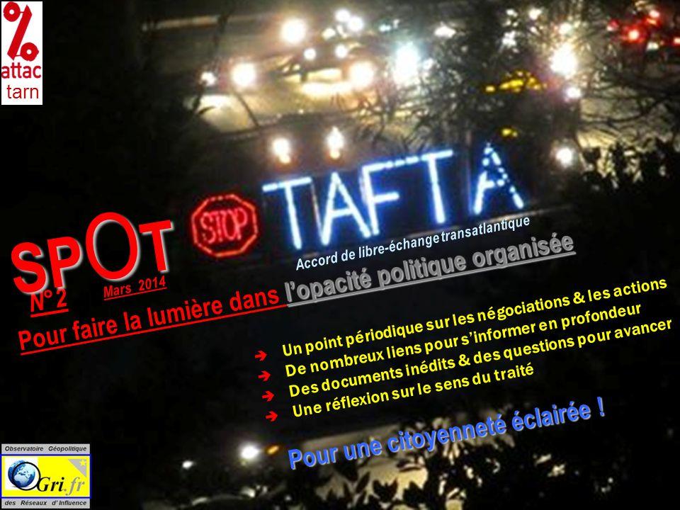 1- Larme fatale du lobbying des firmes euratlantiques : Business Alliance for TTIP Neuf des plus importants lobbies forment une super organisation afin de réaliser « une assistance aux gouvernements » et pour peser sur les négociations du Traité transatlantique.