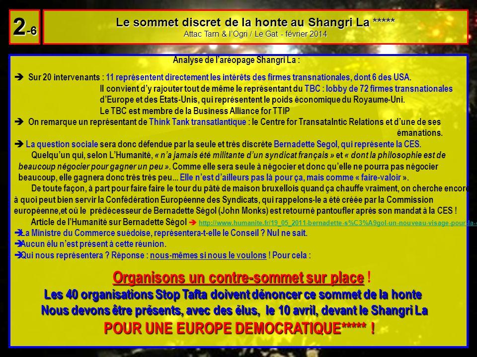 Analyse de laréopage Shangri La : Sur 20 intervenants : 11 représentent directement les intérêts des firmes transnationales, dont 6 des USA. Il convie
