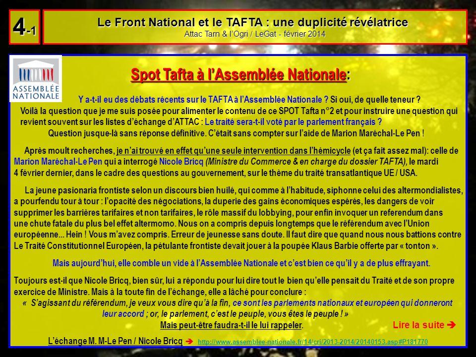 Spot Tafta à lAssemblée Nationale: Spot Tafta à lAssemblée Nationale: Y a-t-il eu des débats récents sur le TAFTA à lAssemblée Nationale .