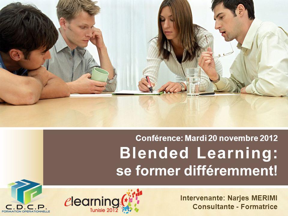 Conférence: Mardi 20 novembre 2012 Blended Learning: se former différemment.