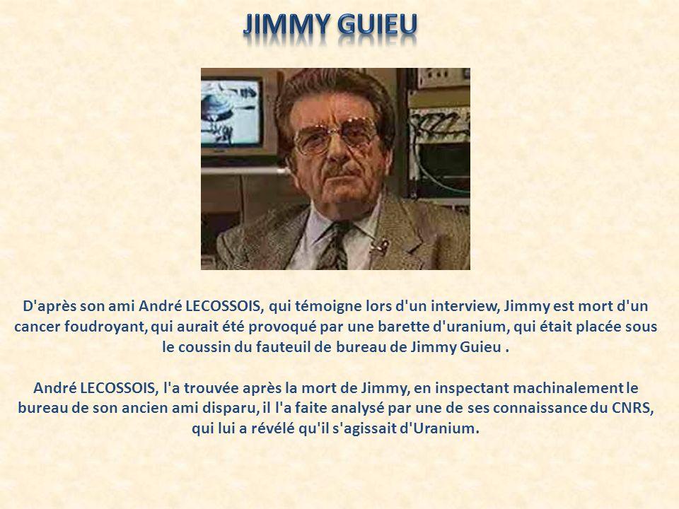 D'après son ami André LECOSSOIS, qui témoigne lors d'un interview, Jimmy est mort d'un cancer foudroyant, qui aurait été provoqué par une barette d'ur