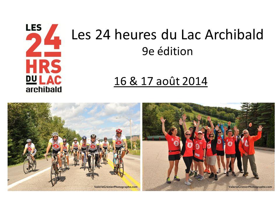Les 24 heures du Lac Archibald 9e édition 16 & 17 août 2014
