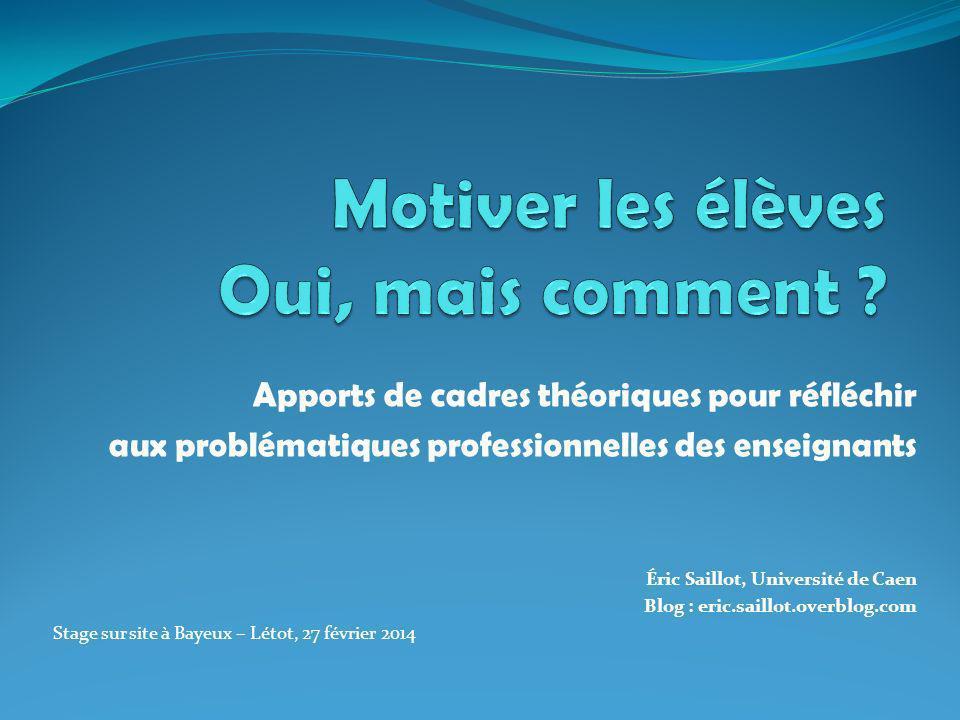 Apports de cadres théoriques pour réfléchir aux problématiques professionnelles des enseignants Éric Saillot, Université de Caen Blog : eric.saillot.o