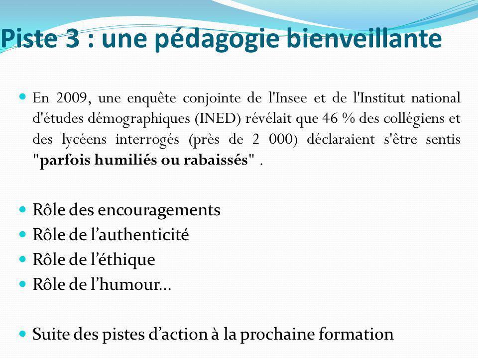 Piste 3 : une pédagogie bienveillante En 2009, une enquête conjointe de l'Insee et de l'Institut national d'études démographiques (INED) révélait que