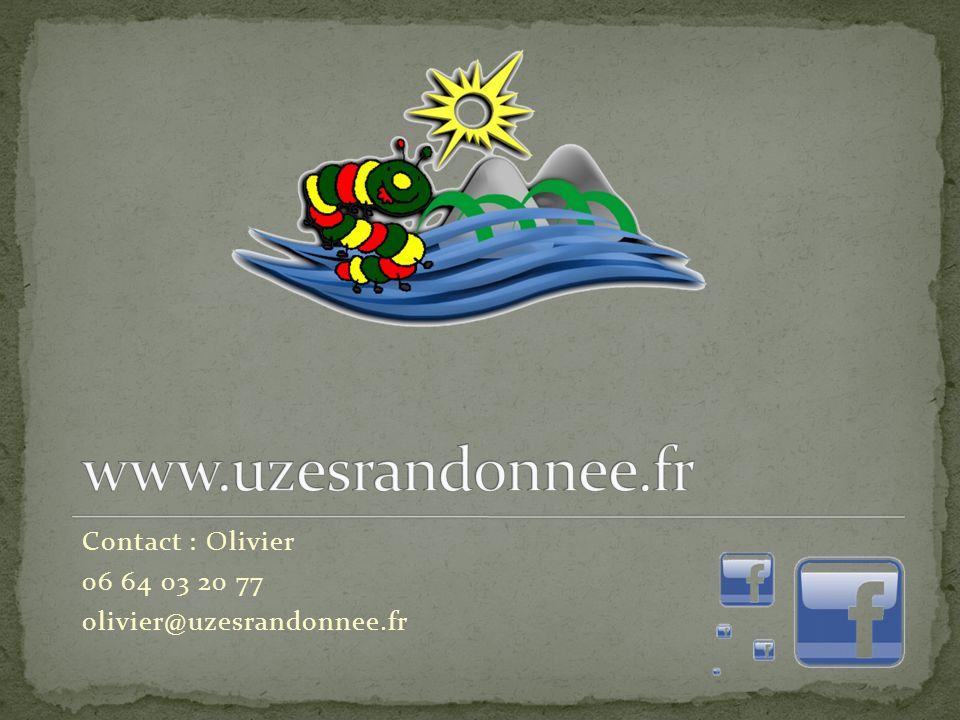 Contact : Olivier 06 64 03 20 77 olivier@uzesrandonnee.fr
