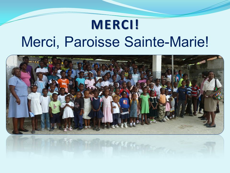 MERCI! MERCI! Merci, Paroisse Sainte-Marie!