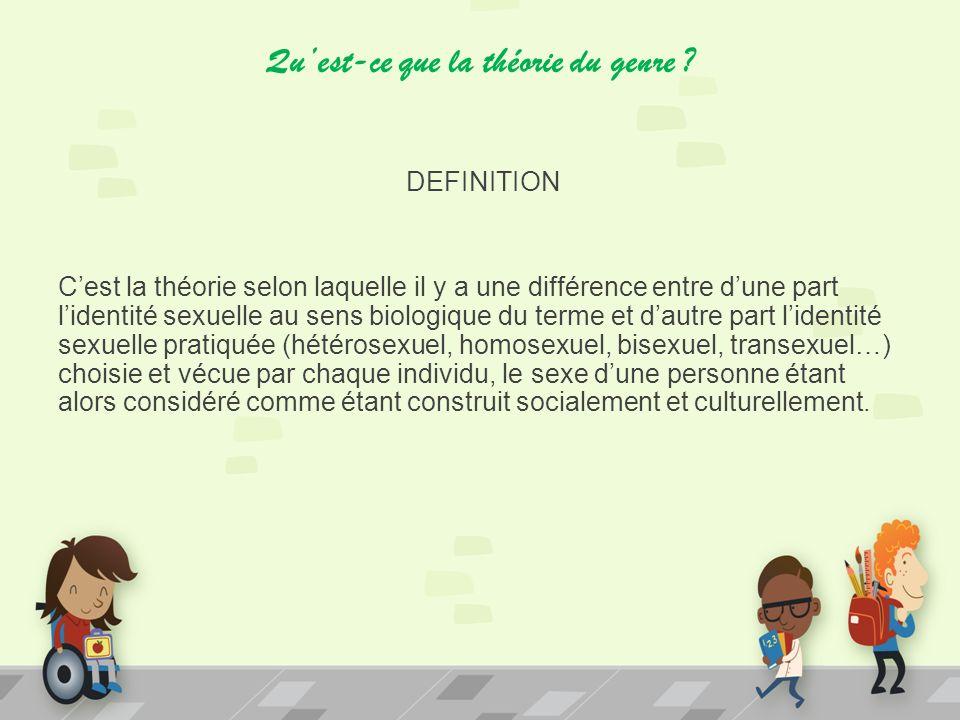 Quest-ce que la théorie du genre ? DEFINITION Cest la théorie selon laquelle il y a une différence entre dune part lidentité sexuelle au sens biologiq