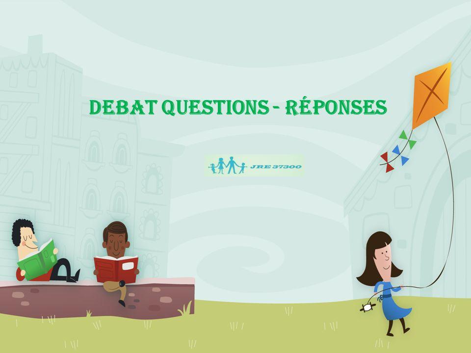 DEBAT Questions - Réponses