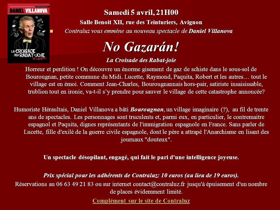 Samedi 5 avril, 21H00 Salle Benoit XII, rue des Teinturiers, Avignon Contraluz vous emmène au nouveau spectacle de Daniel Villanova Contraluz vous emm