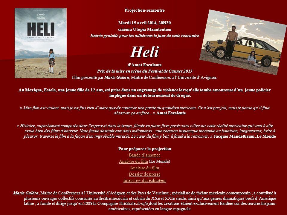 Projection-rencontre Mardi 15 avril 2014, 20H30 cinéma Utopia Manutention Entrée gratuite pour les adhérents le jour de cette rencontre Heli d'Amat Es