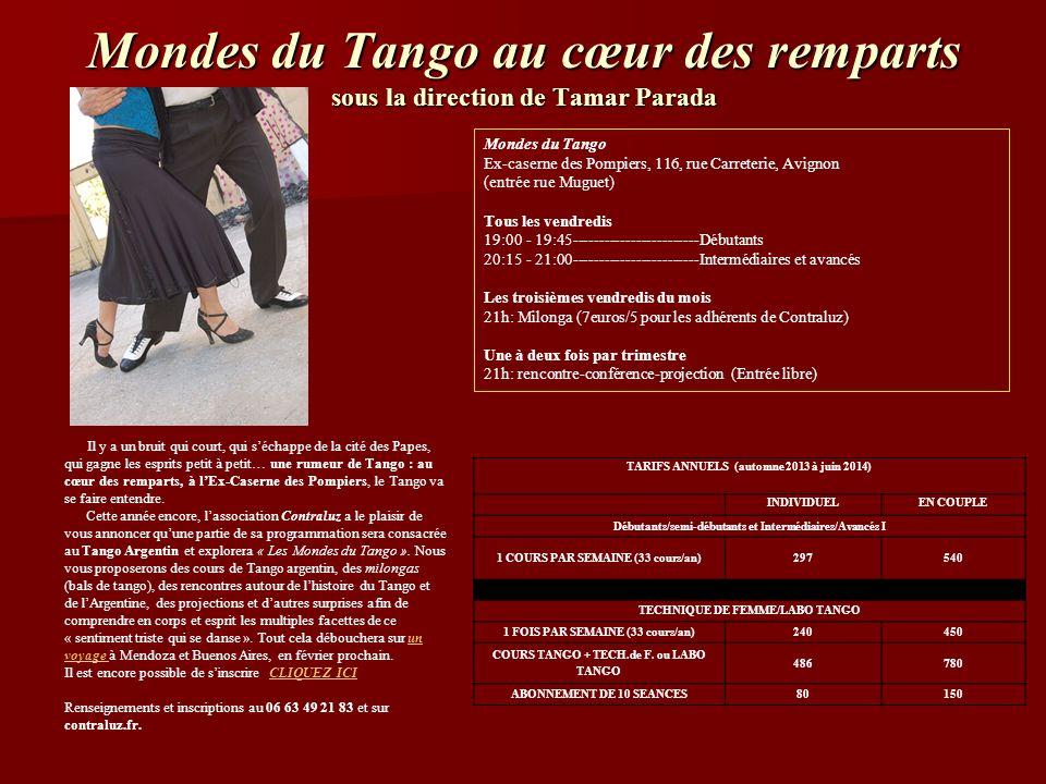 Mondes du Tango au cœur des remparts sous la direction de Tamar Parada Il y a un bruit qui court, qui séchappe de la cité des Papes, qui gagne les esprits petit à petit… une rumeur de Tango : au cœur des remparts, à lEx-Caserne des Pompiers, le Tango va se faire entendre.